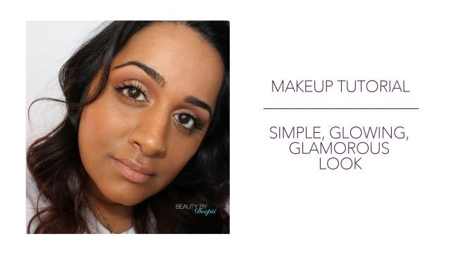 Makeup Tutorial – Simple, Glowing Glamorous Look