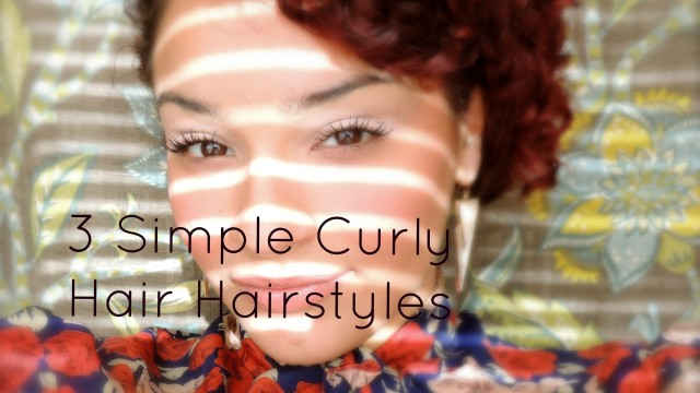 3 Simple Curly Hair Hairstyles